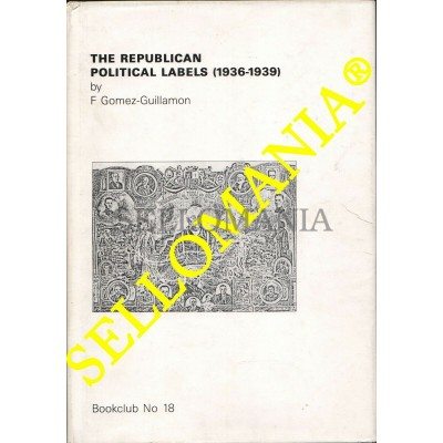 THE REPUBLICAN POLITICAL LABELS 1936 1939 GOMEZ GUILLAMON VIÑETAS REPUBLICANAS  TC22777