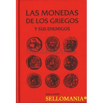 LAS MONEDAS DE LOS GRIEGOS Y SUS ENEMIGOS AUTOR JUAN R CAYON 2013 TC20317