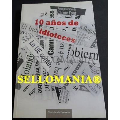 10 AÑOS DE IDIOTECES RECOPILACION DE CARME FONT 2009  TC23852 A5C1