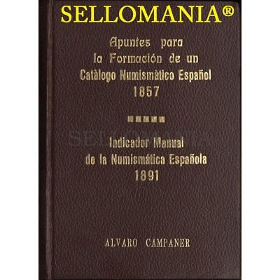 INDICADOR MANUAL DE LA NUMISMATICA ESPAÑOLA AUTOR ALVARO CAMPANER     CAYON 1976