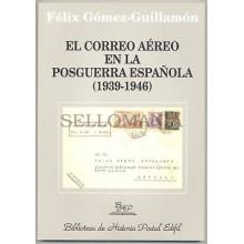 EL CORREO AEREO EN LA POSGUERRA ESPAÑOLA 1939 - 1946 HISTORIA POSTAL  GUILLAMON