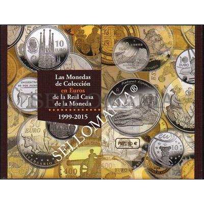 CATALOGO MONEDAS DE COLECCION EN EUROS DE LA REAL CASA MONEDA  1999 - 2015
