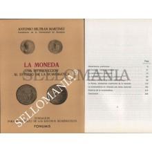 LA MONEDA UNA INTRODUCCION AL ESTUDIO DE LA NUMISMATICA    AUTOR A. BELTRAN 1983
