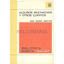 ALGUNOS MUCHACHOS Y OTROS CUENTOS   ANA MARIA MATUTE SALVAT 1970    TC11991 A6C1