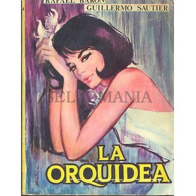 LA ORQUIDEA RAFAEL BARON Y GUILLERMO SAUTIER EDICIONES CID 1965     TC12009 A6C1
