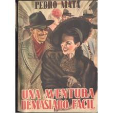 UNA AVENTURA DEMASIADO FACIL PEDRO MATA EDITORIAL TESORO 1947 TC12022 A6C1