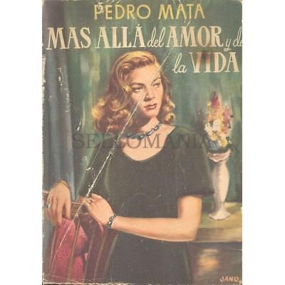 MAS ALLA DEL AMOR Y DE LA VIDA PEDRO MATA EDITORIAL TESORO 1950 TC12023 A6C1