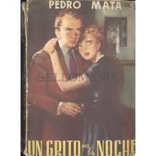UN GRITO EN LA NOCHE PEDRO MATA EDITORIAL TESORO 1951 TC12021 A6C1