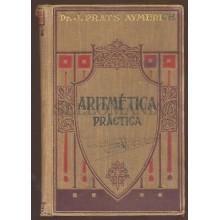 TRATADO ARITMETICA PRACTICA JOSE PRATS AYMERICH GUSTAVO GILI 1914   TC11292 A6C1
