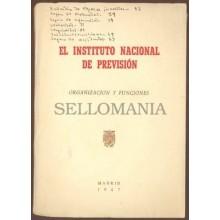 EL INSTITUTO NACIONAL DE PREVISIÓN . ORGANIZACION Y FUNCIONES 1947  TC11308 A6C2