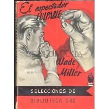 EL ESPECTADOR CULPABLE WADE MILLER BIBLIOTECA ORO MOLINO 1954   TC12029 A6C2
