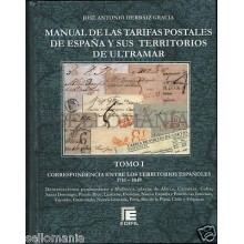 MANUAL EDIFIL TARIFAS POSTALES ESPAÑA Y TERRITORIOS ULTRAMAR . 1716-1849  TOMO I