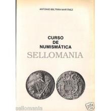 CURSO DE NUMISMATICA AUTOR ANTONIO BELTRAN MARTINEZ ULTIMA REEDICION MADRID 1987